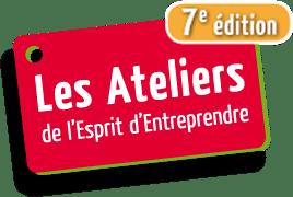 La 7ème édition des Ateliers de l'Esprit d'Entreprendre le 19 avril